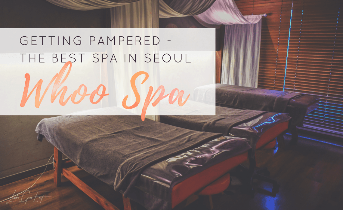 Getting Pampered at Whoo Spa - The Best Spa in Seoul